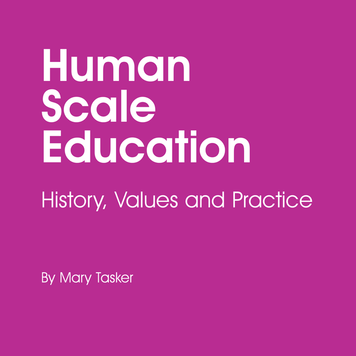 Human Scale Education: History, Values and Practice